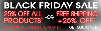 Black Friday Starts Early - Free Shipping plus 25% Off* OR 25% Off All Products - ends Sunday at midnight - see details